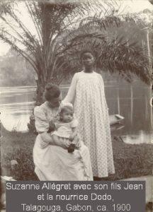 Suzanne Allégret avec son fils Jean et la nourrice Dodo, Talagouga, Gabon ca. 1900