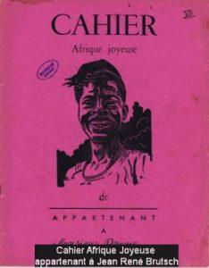 Cahier Afrique Joyeuse appartenant à Jean René Brutsch
